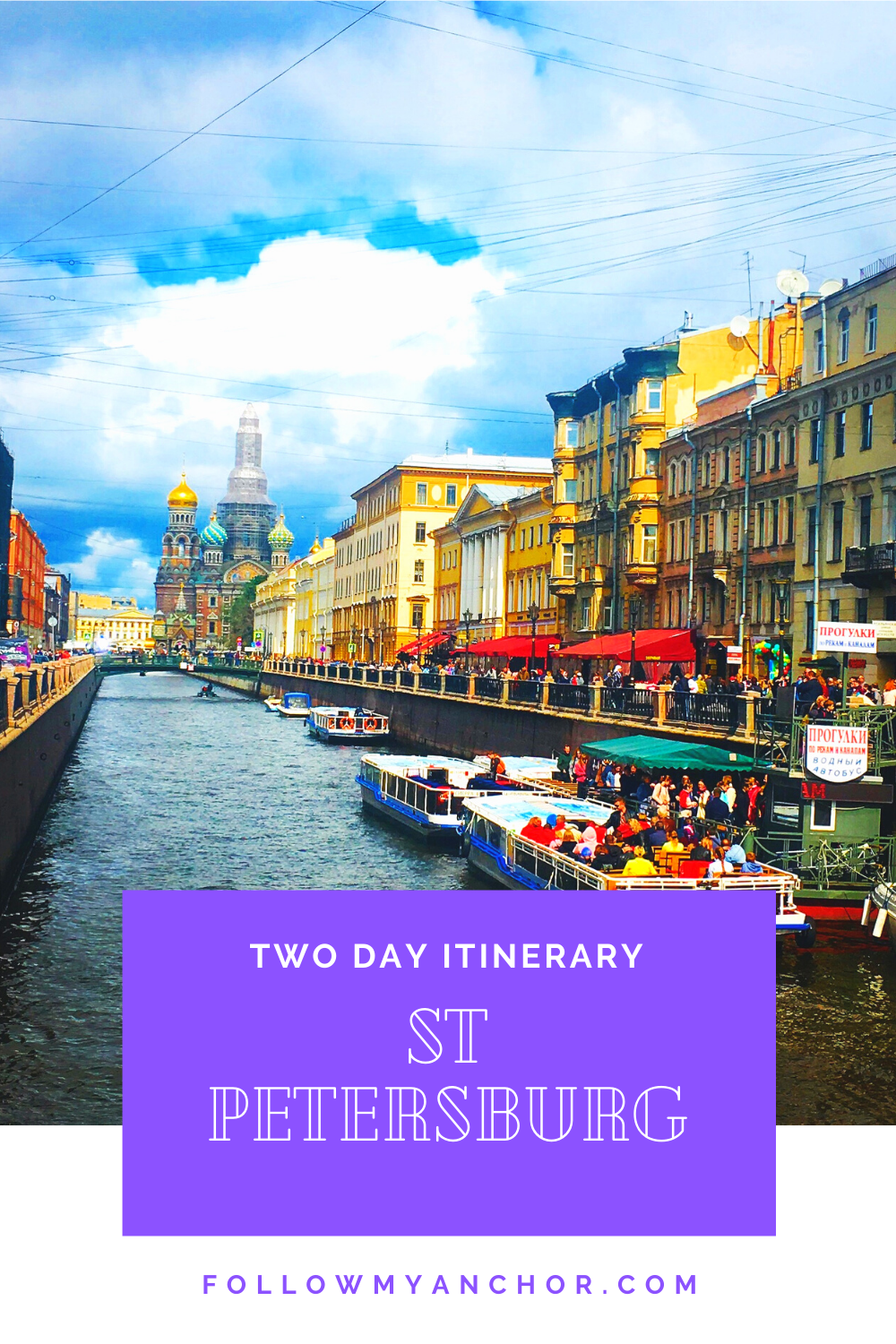 ST PETERSBURG, RUSSIA: THE ULTIMATE LIST OF THE BEST THINGS TO DO IN TWO DAYS