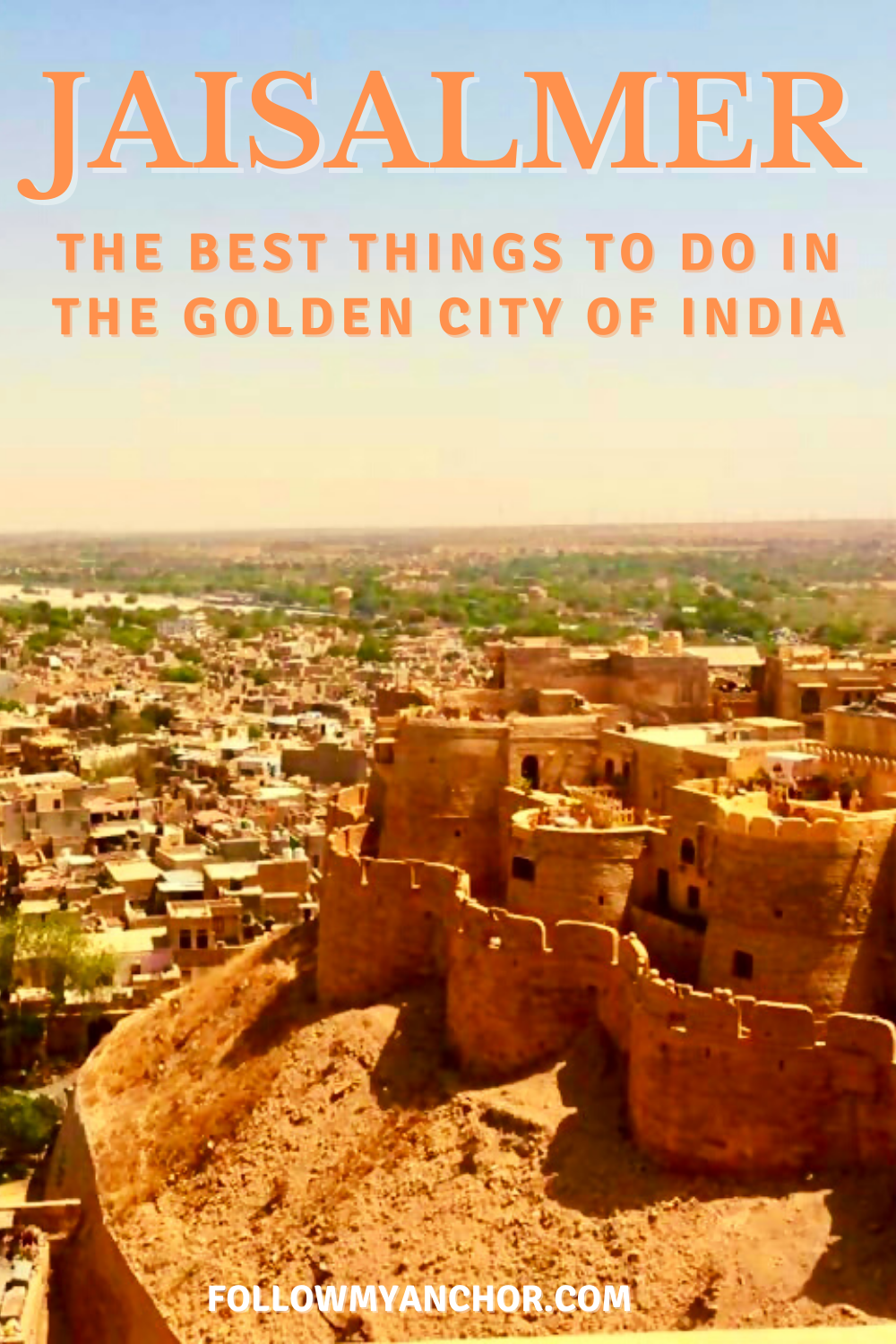 JAISALMER: THE BEST THINGS TO DO IN THE GOLDEN CITY OF INDIA