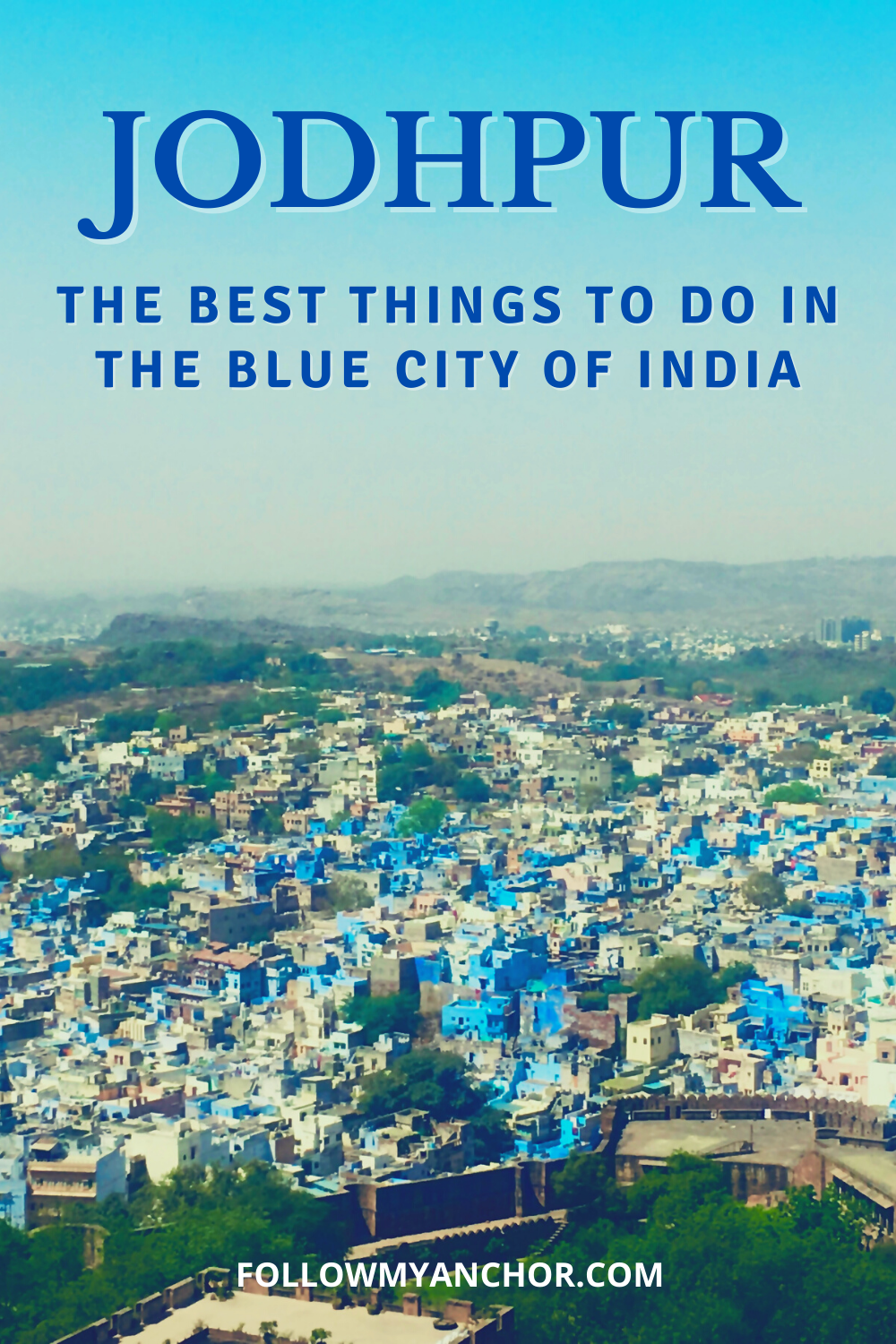 JODHPUR: THE BEST THINGS TO DO IN THE BLUE CITY OF INDIA