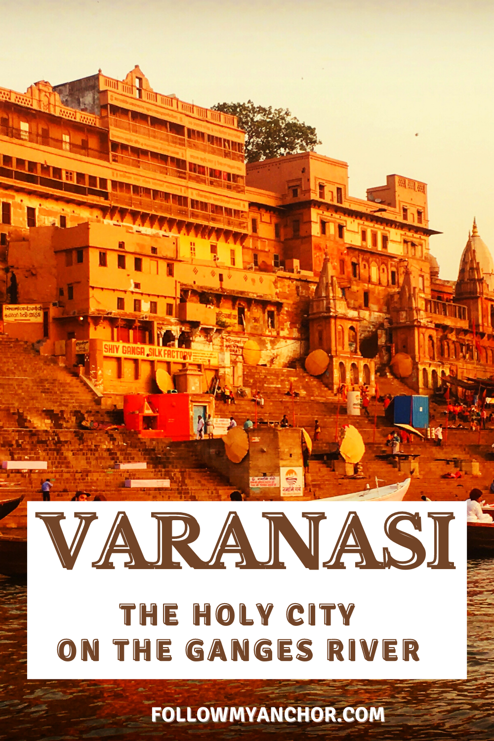 VARANASI: THINGS TO DO IN THE HOLY CITY ON THE GANGES RIVER.