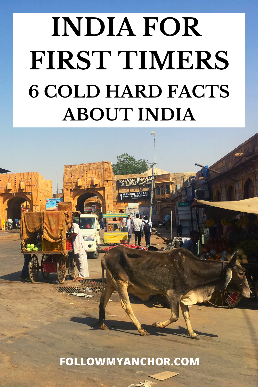 INDIA FOR FIRST TIMERS: 6 COLD HARD FACTS ABOUT INDIA
