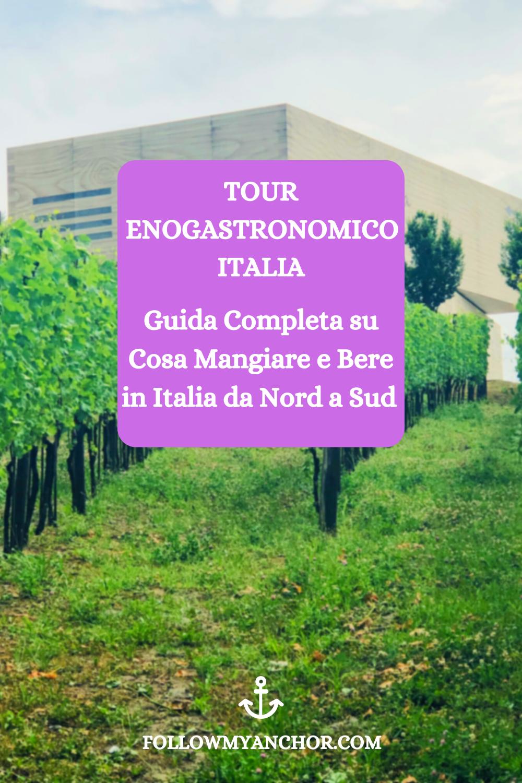 TOUR ENOGASTRONOMICO ITALIA: GUIDA COMPLETA SU COSA MANGIARE E BERE IN ITALIA DA NORD A SUD
